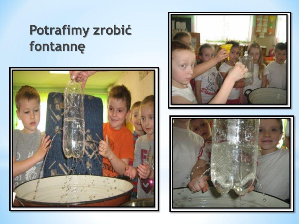 Potrafimy zrobić fontannę