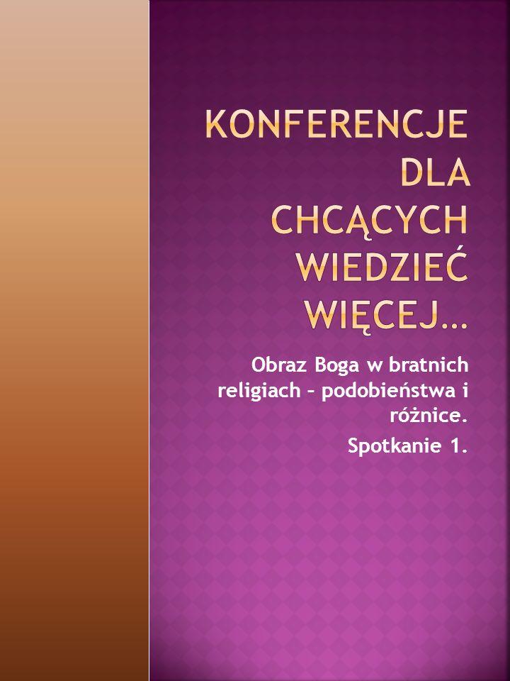 Obraz Boga w bratnich religiach – podobieństwa i różnice. Spotkanie 1.