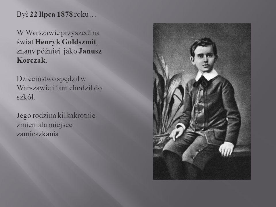 Był 22 lipca 1878 roku… W Warszawie przyszedł na świat Henryk Goldszmit, znany później jako Janusz Korczak.
