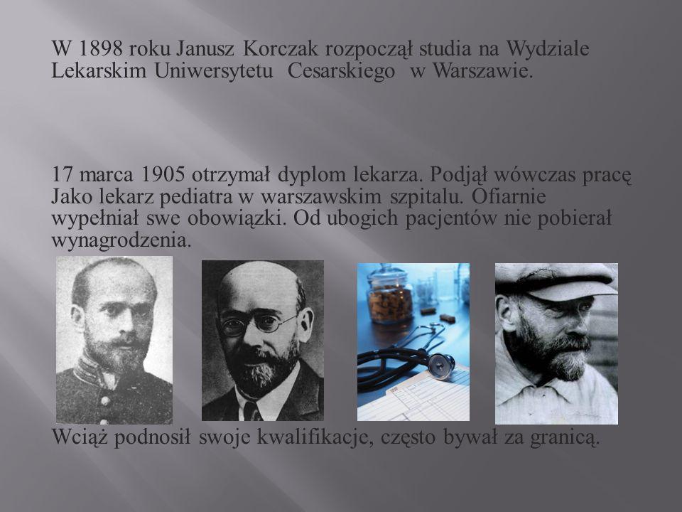 W 1898 roku Janusz Korczak rozpoczął studia na Wydziale Lekarskim Uniwersytetu Cesarskiego w Warszawie.