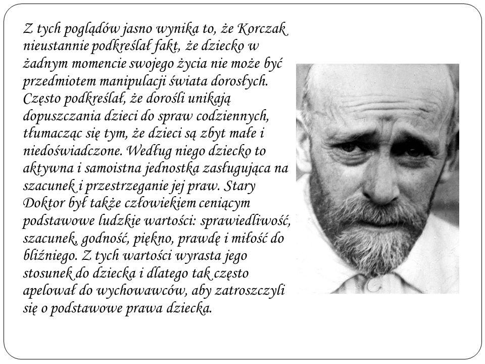 Janusz Korczak uważany jest za człowieka, który jako jeden z pierwszych zapoczątkował walkę o prawa dziecka. Bardzo często podkreślał fakt, że dziecko