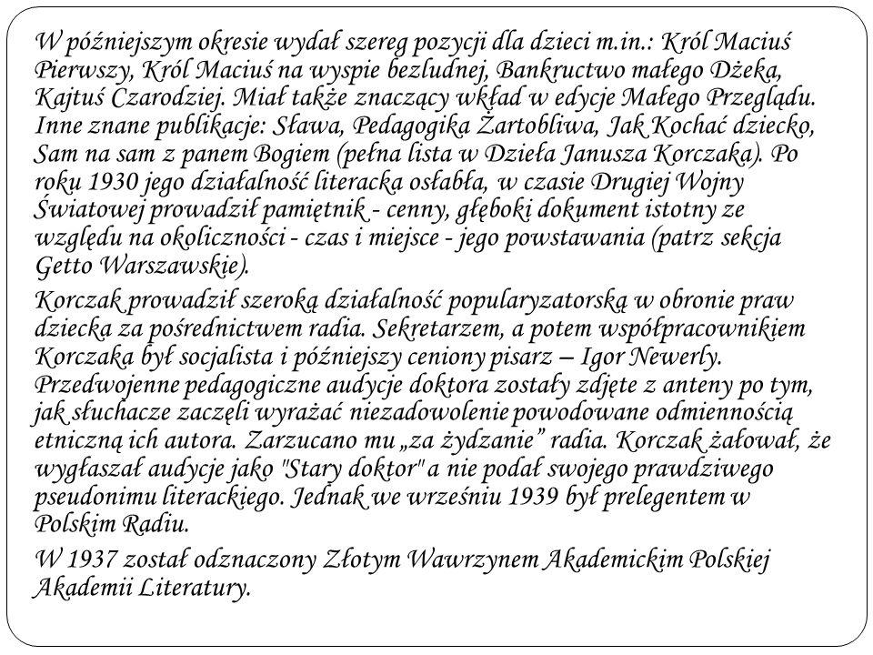 Korczak w 1898 wziął udział w konkursie na sztukę teatralną, ogłoszonym przez Kurier Warszawski i Paderewskiego. W marcu 1899 roku konkurs rozstrzygni