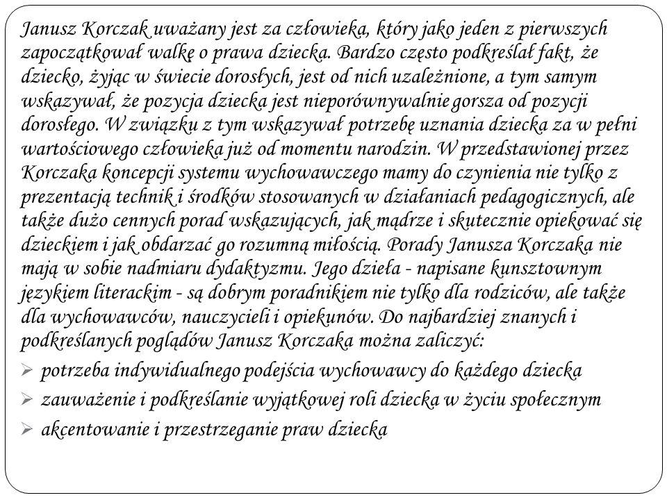 W czasach, w których żył i działał Janusz Korczak, wyraźnie zaznaczał się nurt tak zwanego Nowego Wychowania. Jego wpływ jest także widoczny w dziełac