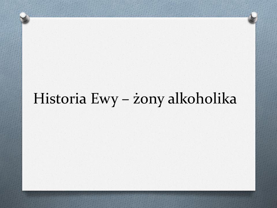 Historia Ewy – żony alkoholika