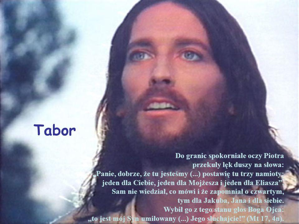 Do granic spokorniałe oczy Piotra przekuły lęk duszy na słowa: Panie, dobrze, że tu jesteśmy (...) postawię tu trzy namioty: jeden dla Ciebie, jeden d