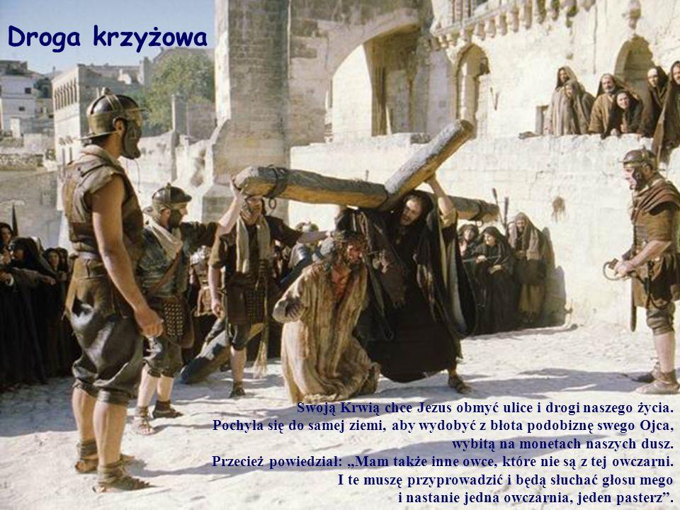 Swoją Krwią chce Jezus obmyć ulice i drogi naszego życia. Pochyla się do samej ziemi, aby wydobyć z błota podobiznę swego Ojca, wybitą na monetach nas