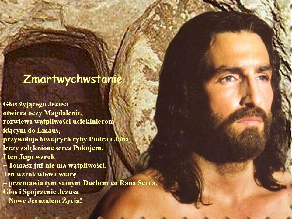 I. Zmartwychwstanie Głos żyjącego Jezusa otwiera oczy Magdalenie, rozwiewa wątpliwości uciekinierom idącym do Emaus, przywołuje łowiących ryby Piotra