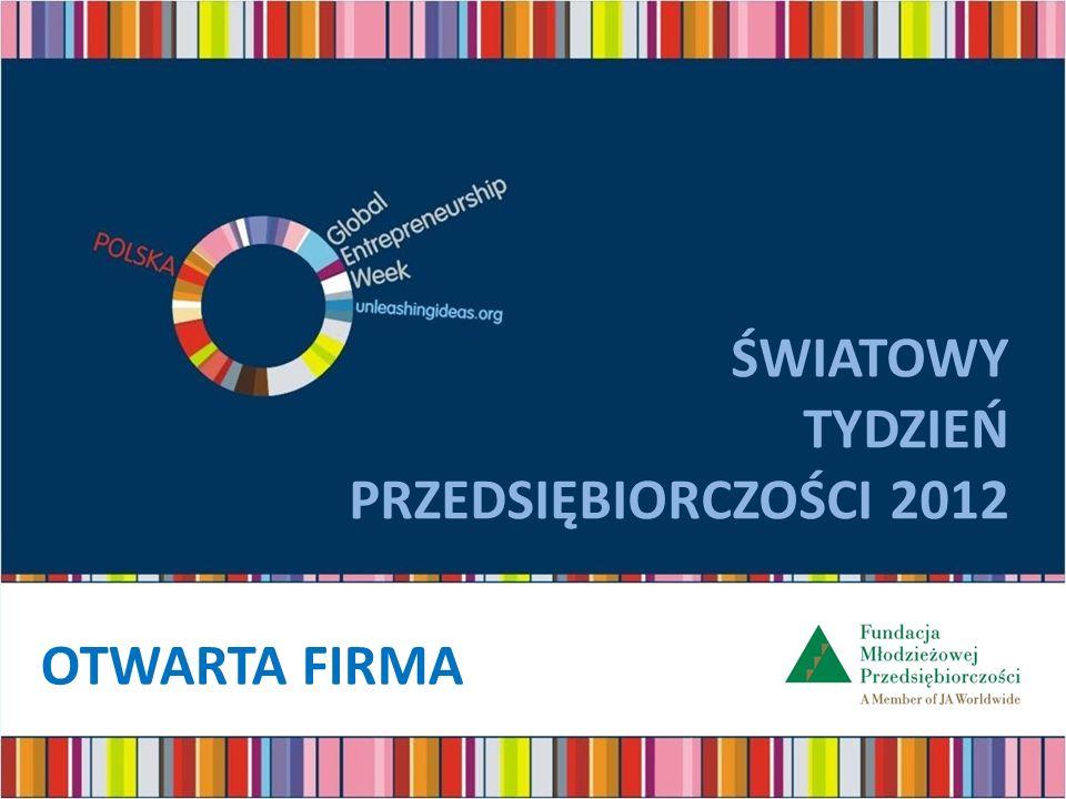 ŚWIATOWY TYDZIEŃ PRZEDSIĘBIORCZOŚCI 2012 OTWARTA FIRMA