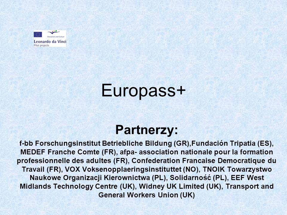 Cel projektu: Stworzenie i przetestowanie narzędzia internetowego, które ułatwi wypełnienie dokumentów zawartych w Europass Narzędzie to ma ułatwić wszystkim zainteresowanym napisanie i udokumentowanie kwalifikacji zdobytych w różnych formach kształcenia