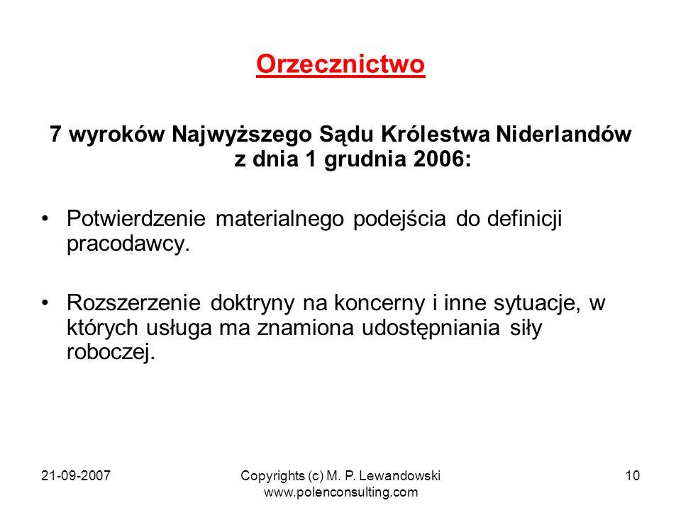 21-09-2007Copyrights (c) M. P. Lewandowski www.polenconsulting.com 10 Orzecznictwo 7 wyroków Najwyższego Sądu Królestwa Niderlandów z dnia 1 grudnia 2