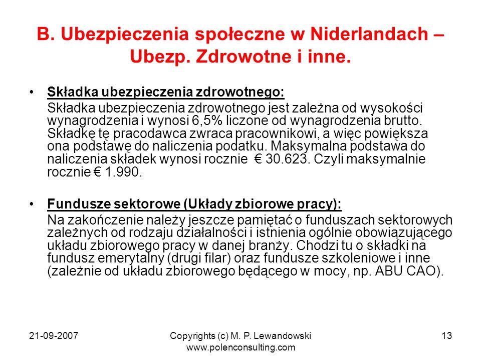 21-09-2007Copyrights (c) M. P. Lewandowski www.polenconsulting.com 13 B. Ubezpieczenia społeczne w Niderlandach – Ubezp. Zdrowotne i inne. Składka ube