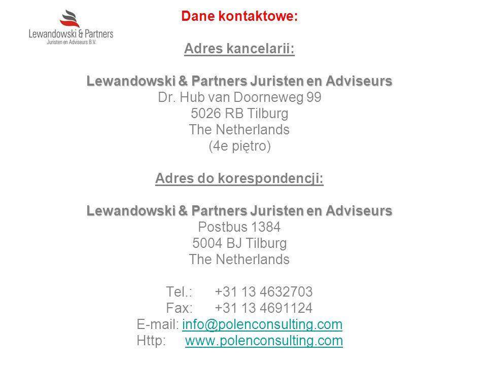 Dane kontaktowe: Adres kancelarii: Lewandowski & Partners Juristen en Adviseurs Dr. Hub van Doorneweg 99 5026 RB Tilburg The Netherlands (4e piętro) A