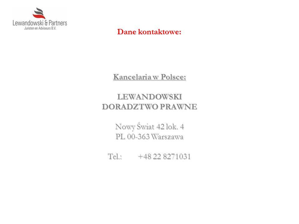 Kancelaria w Polsce: LEWANDOWSKI DORADZTWO PRAWNE Nowy Świat 42 lok. 4 PL 00-363 Warszawa Tel.: +48 22 8271031 Dane kontaktowe: