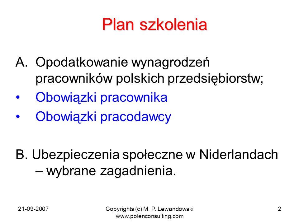 21-09-2007Copyrights (c) M. P. Lewandowski www.polenconsulting.com 2 Plan szkolenia A.Opodatkowanie wynagrodzeń pracowników polskich przedsiębiorstw;