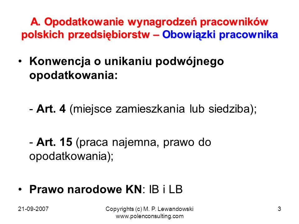 21-09-2007Copyrights (c) M. P. Lewandowski www.polenconsulting.com 3 A. Opodatkowanie wynagrodzeń pracowników polskich przedsiębiorstw – Obowiązki pra