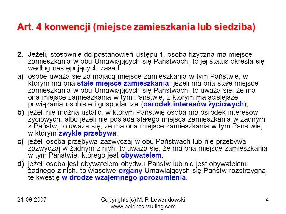 21-09-2007Copyrights (c) M. P. Lewandowski www.polenconsulting.com 4 Art. 4 konwencji (miejsce zamieszkania lub siedziba) 2. Jeżeli, stosownie do post