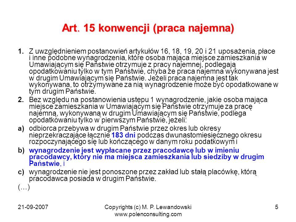 21-09-2007Copyrights (c) M. P. Lewandowski www.polenconsulting.com 5 Art. 15 konwencji (praca najemna) 1. Z uwzględnieniem postanowień artykułów 16, 1