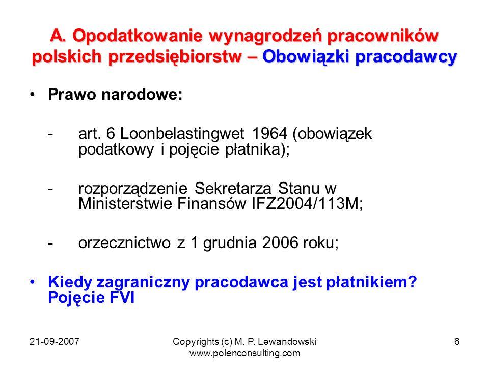 21-09-2007Copyrights (c) M. P. Lewandowski www.polenconsulting.com 6 A. Opodatkowanie wynagrodzeń pracowników polskich przedsiębiorstw – Obowiązki pra