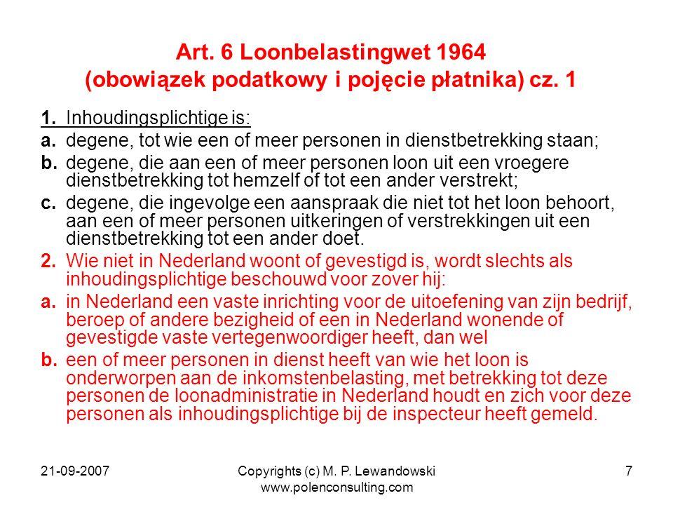 21-09-2007Copyrights (c) M. P. Lewandowski www.polenconsulting.com 7 Art. 6 Loonbelastingwet 1964 (obowiązek podatkowy i pojęcie płatnika) cz. 1 1.Inh