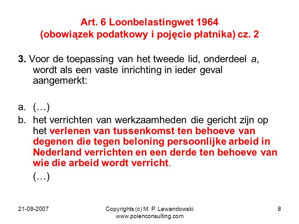 21-09-2007Copyrights (c) M. P. Lewandowski www.polenconsulting.com 8 Art. 6 Loonbelastingwet 1964 (obowiązek podatkowy i pojęcie płatnika) cz. 2 3. Vo