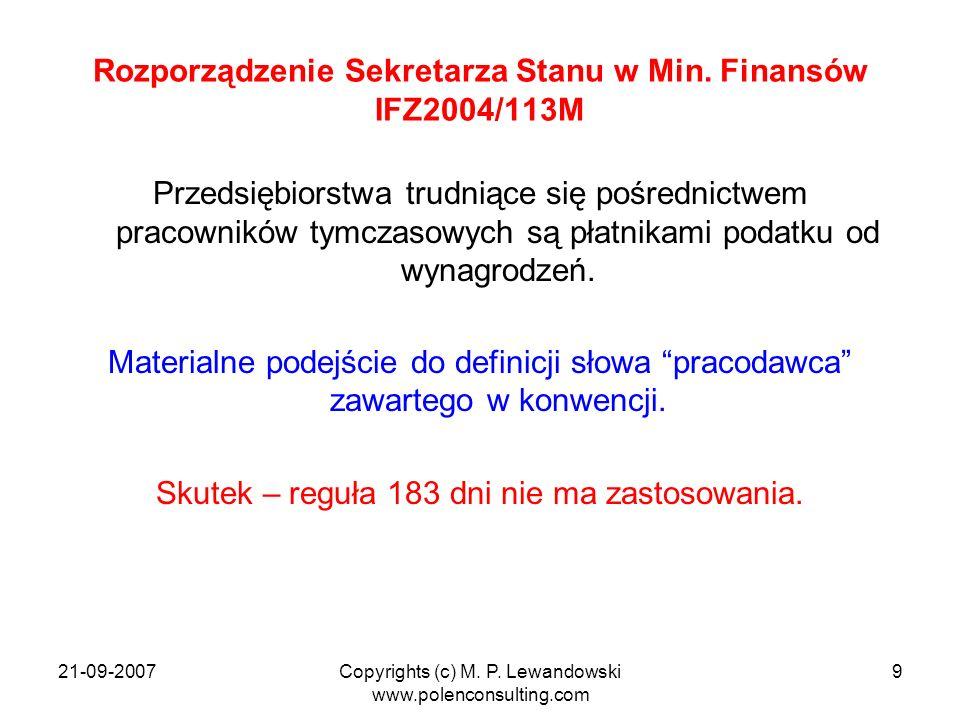 21-09-2007Copyrights (c) M. P. Lewandowski www.polenconsulting.com 9 Rozporządzenie Sekretarza Stanu w Min. Finansów IFZ2004/113M Przedsiębiorstwa tru