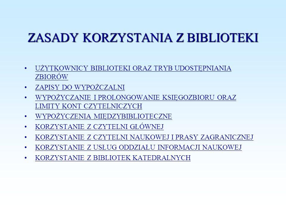 ZASADY KORZYSTANIA Z BIBLIOTEKI UŻYTKOWNICY BIBLIOTEKI ORAZ TRYB UDOSTĘPNIANIA ZBIORÓWUŻYTKOWNICY BIBLIOTEKI ORAZ TRYB UDOSTĘPNIANIA ZBIORÓW ZAPISY DO