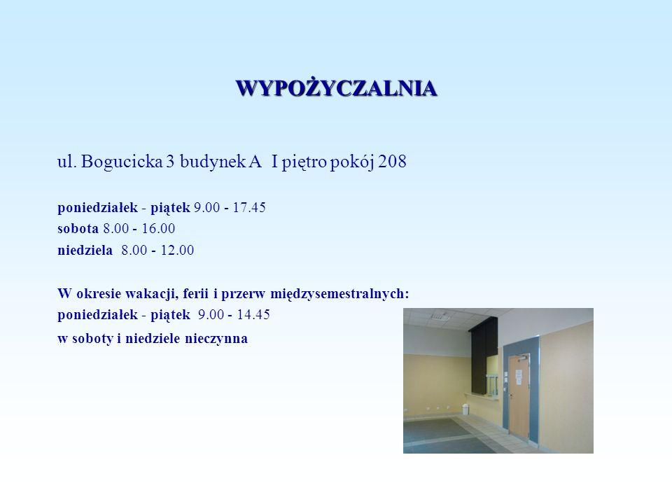 WYPOŻYCZALNIA ul. Bogucicka 3 budynek A I piętro pokój 208 poniedziałek - piątek 9.00 - 17.45 sobota 8.00 - 16.00 niedziela 8.00 - 12.00 W okresie wak