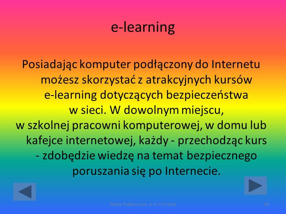 e-learning Posiadając komputer podłączony do Internetu możesz skorzystać z atrakcyjnych kursów e-learning dotyczących bezpieczeństwa w sieci.