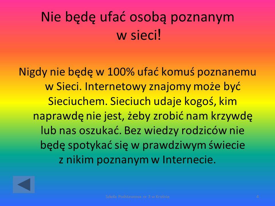 Źle Wróć do poprzedniego pytania Szkoła Podstawowa nr 3 w Krośnie55