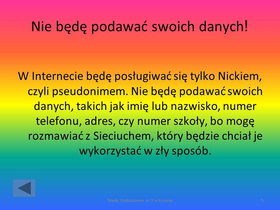 Źle Wróć do poprzedniego pytania Szkoła Podstawowa nr 3 w Krośnie76