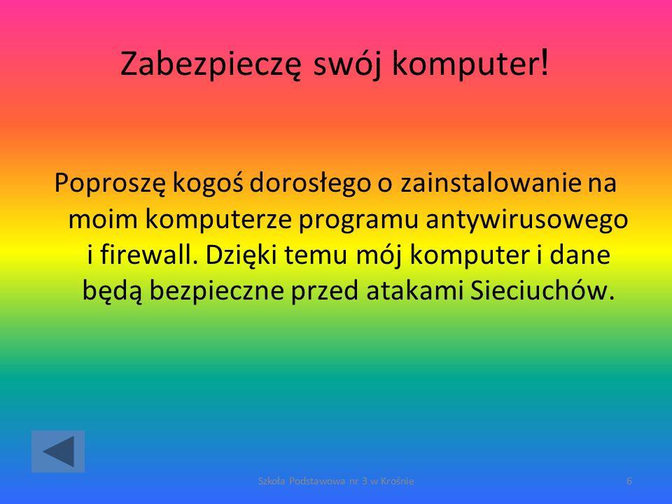 Edukacja użytkownika Bezpieczne hasło Zasady korzystania z haseł Ostrożność i brak zaufania Szkoła Podstawowa nr 3 w Krośnie27