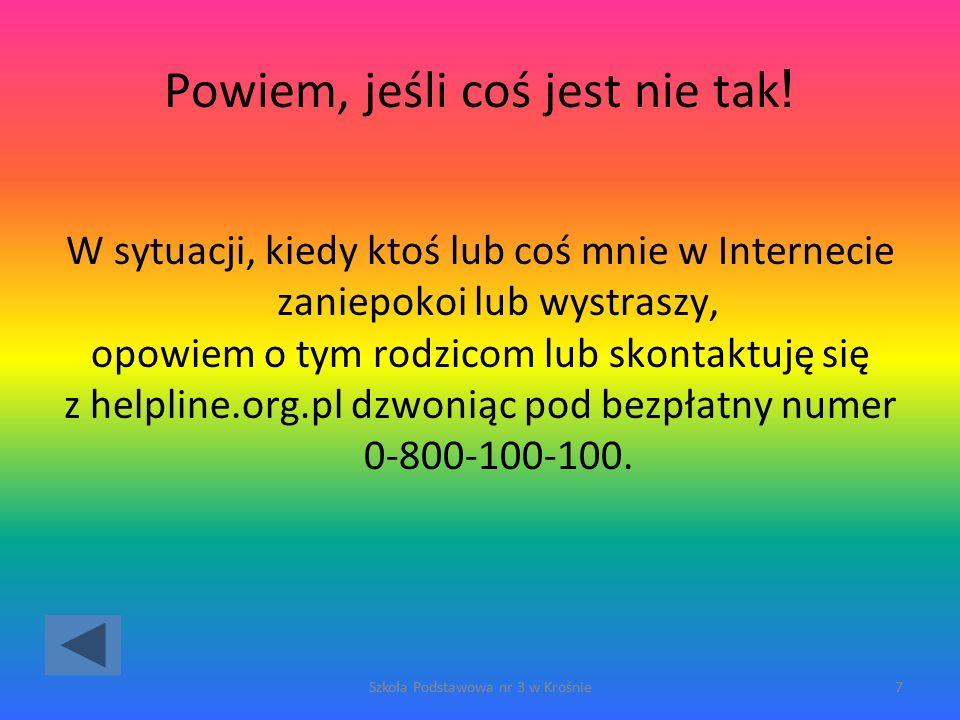 Źle Wróć do poprzedniego pytania Szkoła Podstawowa nr 3 w Krośnie58