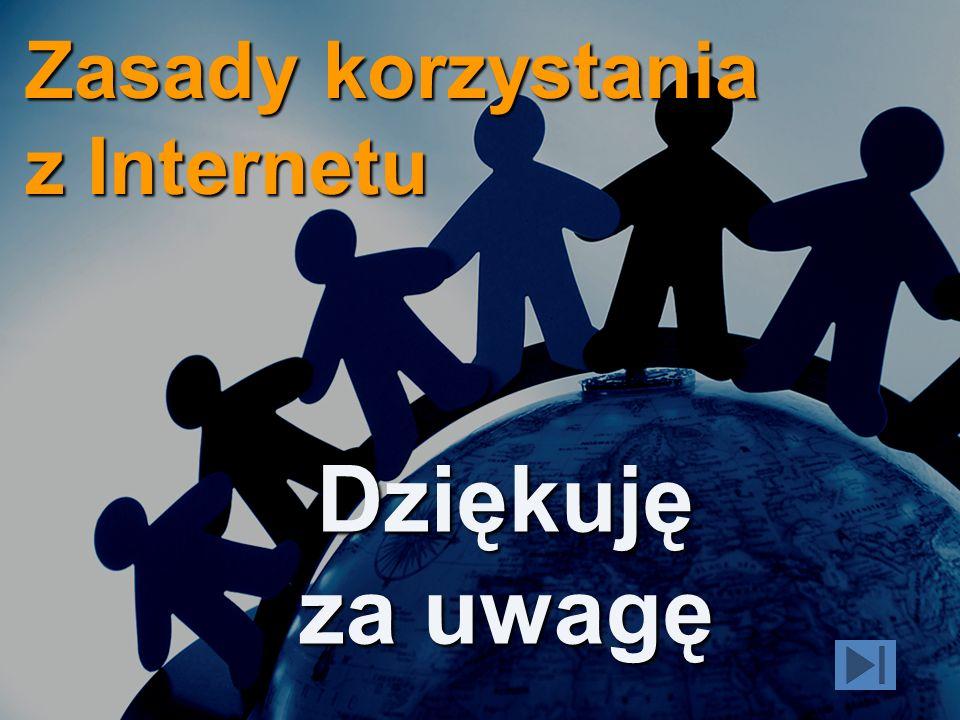 Szkoła Podstawowa nr 3 w Krośnie79 Dziękuję za uwagę Zasady korzystania z Internetu