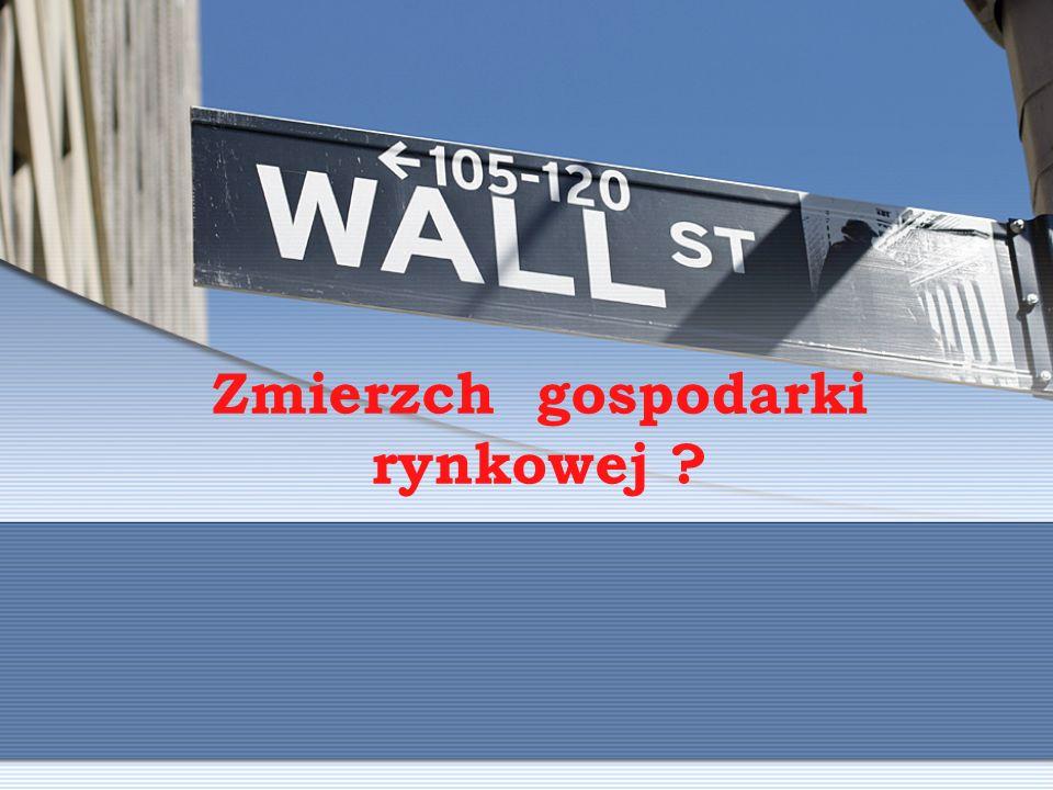 Zmierzch gospodarki rynkowej ?