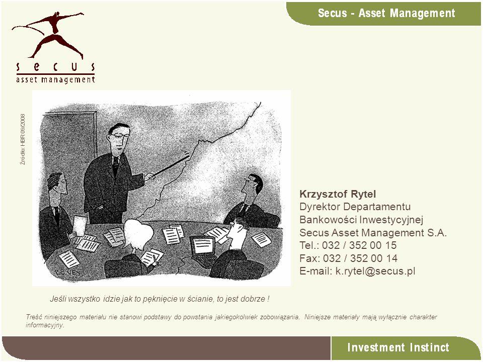 Krzysztof Rytel Dyrektor Departamentu Bankowości Inwestycyjnej Secus Asset Management S.A. Tel.: 032 / 352 00 15 Fax: 032 / 352 00 14 E-mail: k.rytel@