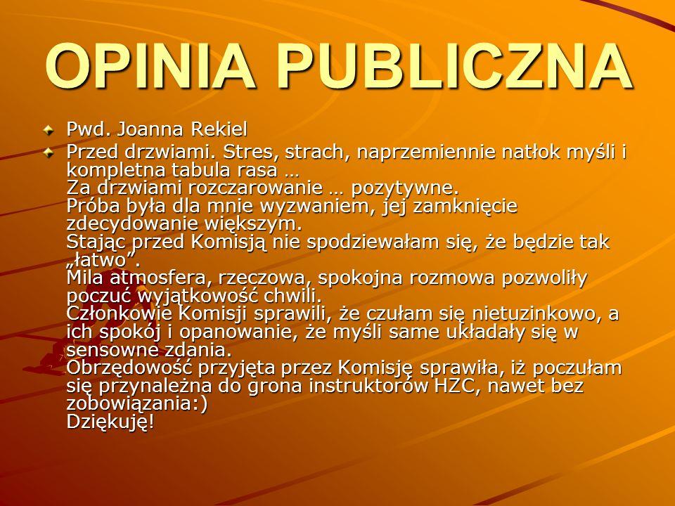 OPINIA PUBLICZNA Pwd. Joanna Rekiel Przed drzwiami.