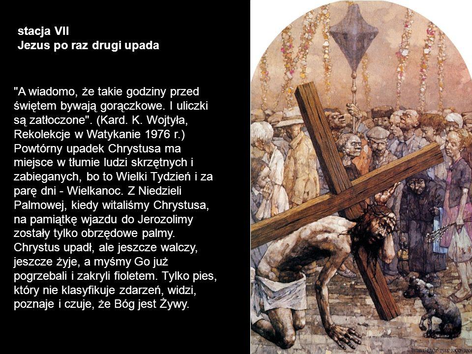 stacja VII Jezus po raz drugi upada