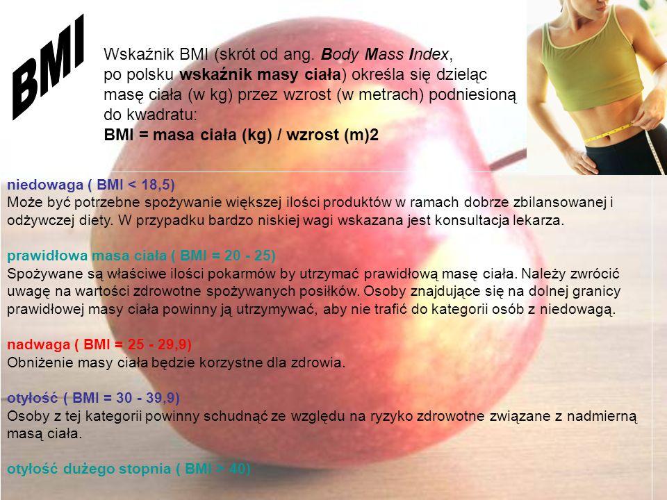Wskaźnik BMI (skrót od ang. Body Mass Index, po polsku wskaźnik masy ciała) określa się dzieląc masę ciała (w kg) przez wzrost (w metrach) podniesioną