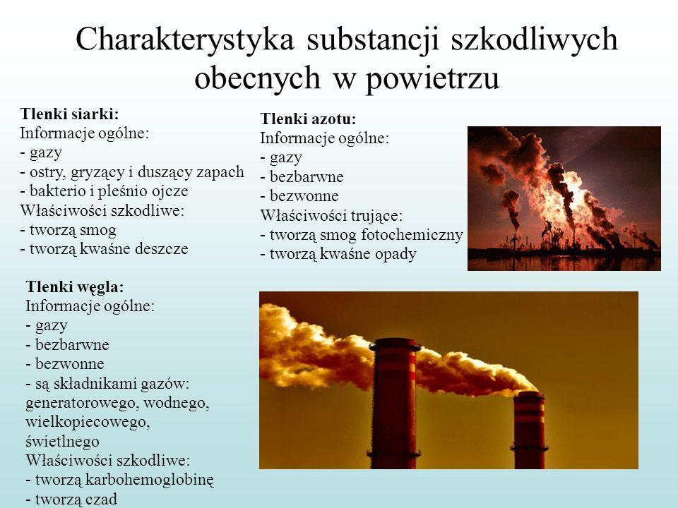 Charakterystyka substancji szkodliwych obecnych w powietrzu Tlenki siarki: Informacje ogólne: - gazy - ostry, gryzący i duszący zapach - bakterio i pl