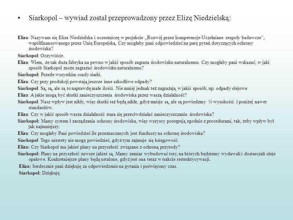 Siarkopol – wywiad został przeprowadzony przez Elizę Niedzielską: Eliza: Nazywam się Eliza Niedzielska i uczestniczę w projekcie Rozwój przez kompeten