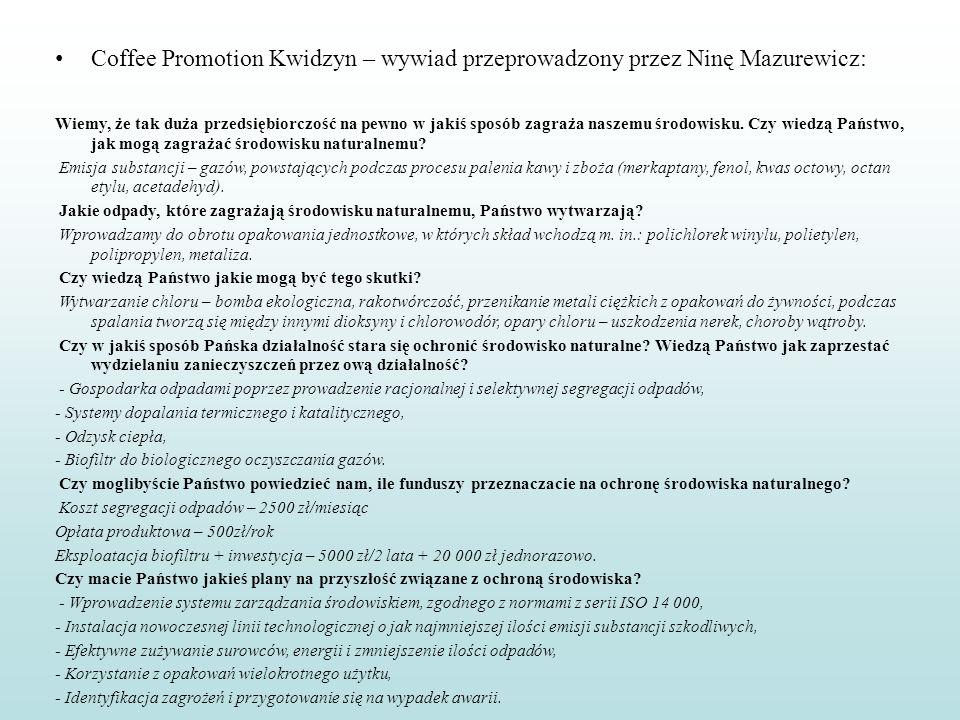 Coffee Promotion Kwidzyn – wywiad przeprowadzony przez Ninę Mazurewicz: Wiemy, że tak duża przedsiębiorczość na pewno w jakiś sposób zagraża naszemu ś