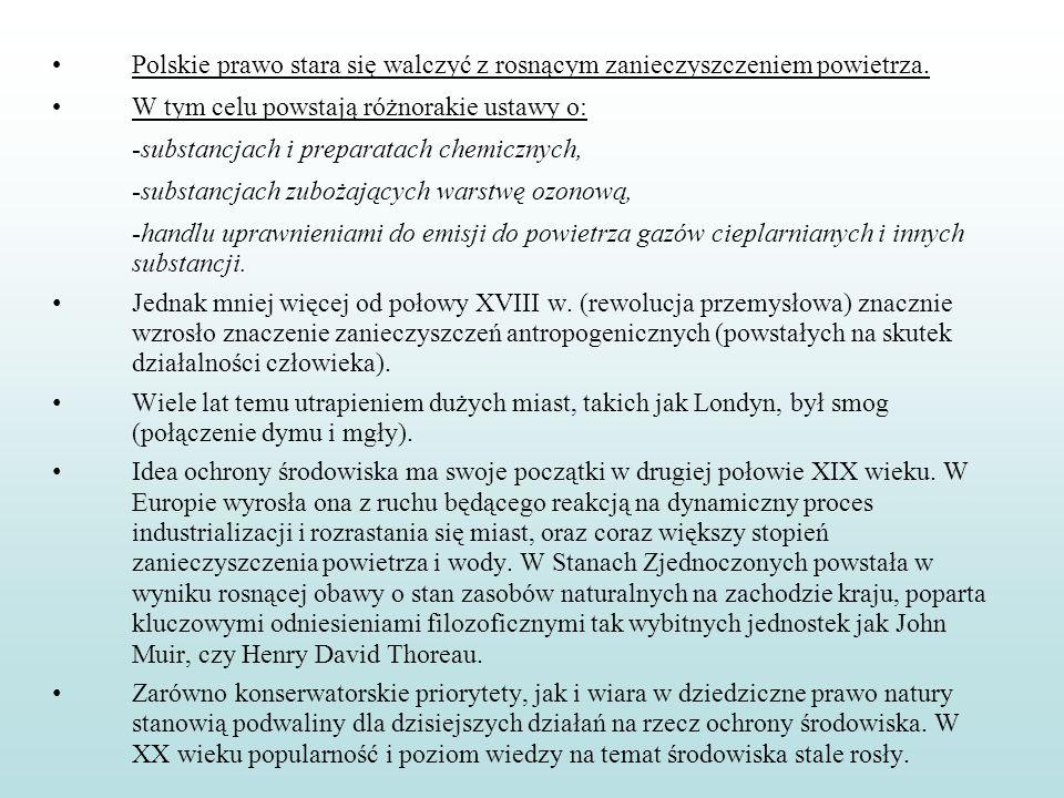 Polskie prawo stara się walczyć z rosnącym zanieczyszczeniem powietrza. W tym celu powstają różnorakie ustawy o: -substancjach i preparatach chemiczny