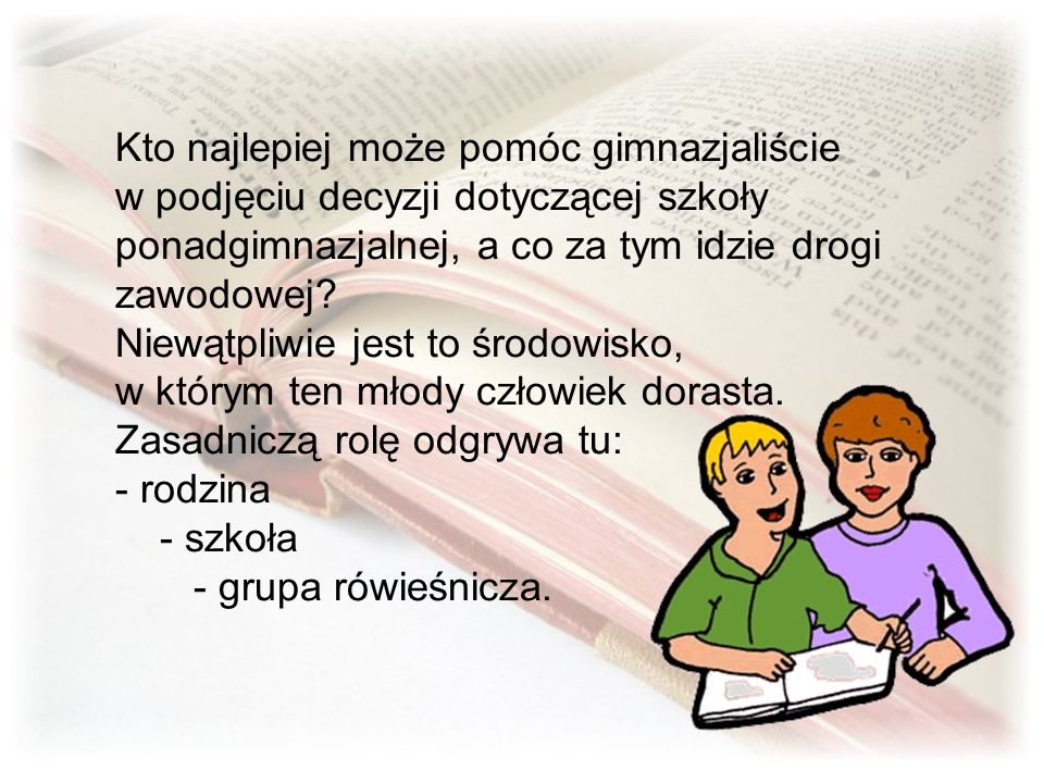 Bibliografia 1.Bielak B.: Pomoc rodzica w rozwoju zawodowym swojego dziecka, e-duk@tor z@wodowy.e-duk@torz@wodowy 2.Kujawa D.: Opieka rodziny nad dzieckiem w procesie orientacji zawodowej, Wychowawca 2005/11.