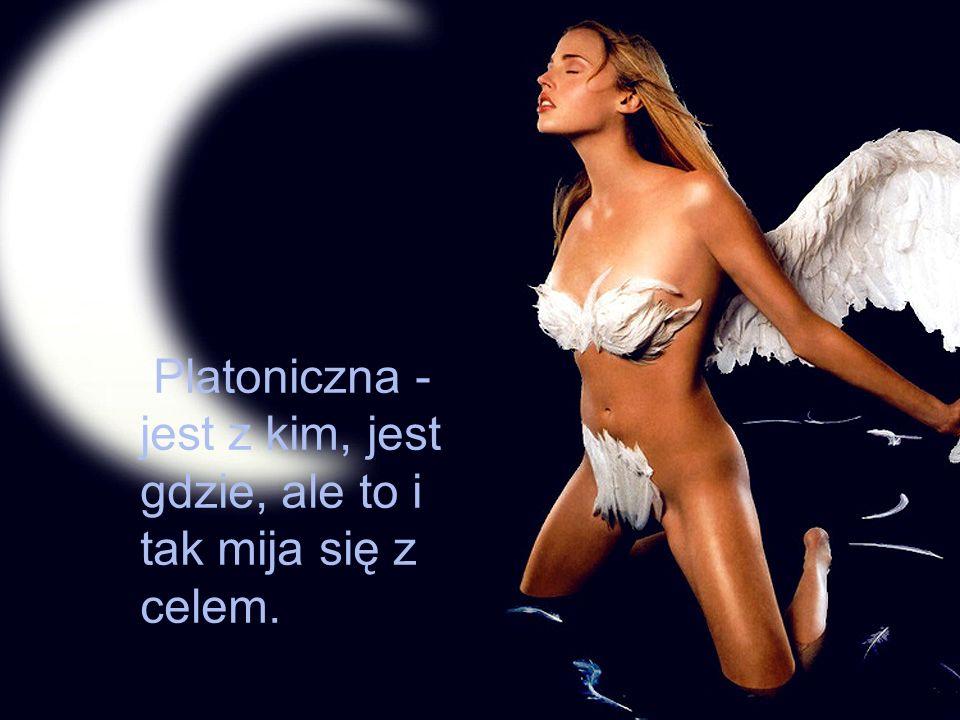 Platoniczna - jest z kim, jest gdzie, ale to i tak mija się z celem.