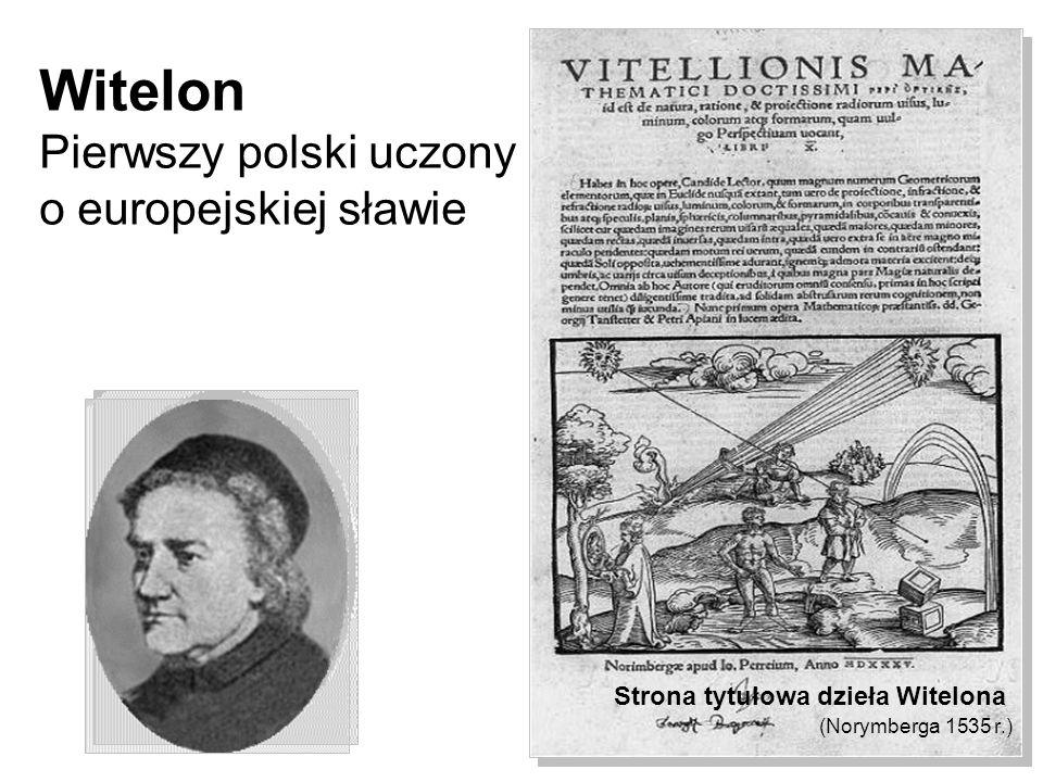 Strona tytułowa dzieła Witelona (Norymberga 1535 r.) Witelon Pierwszy polski uczony o europejskiej sławie