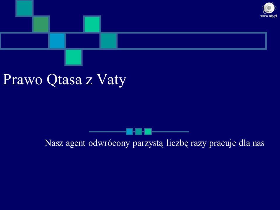 Prawo Qtasa z Vaty Nasz agent odwrócony parzystą liczbę razy pracuje dla nas www.ulp.pl