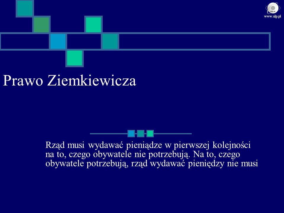 Prawo Ziemkiewicza Rząd musi wydawać pieniądze w pierwszej kolejności na to, czego obywatele nie potrzebują. Na to, czego obywatele potrzebują, rząd w