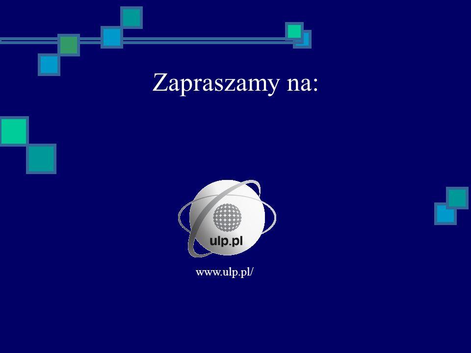 Zapraszamy na: www.ulp.pl/