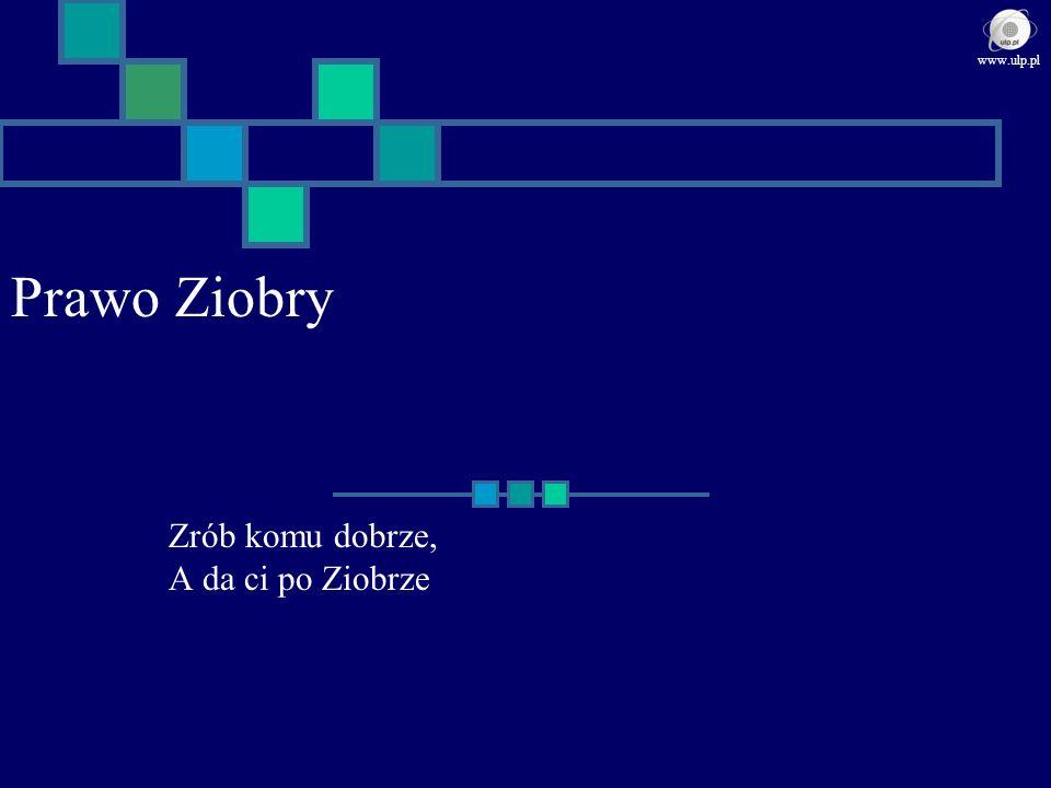 Prawo Ziobry Zrób komu dobrze, A da ci po Ziobrze www.ulp.pl