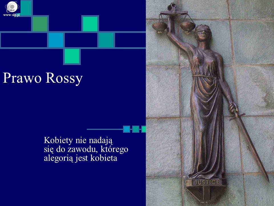 Prawo Rossy Kobiety nie nadają się do zawodu, którego alegorią jest kobieta www.ulp.pl
